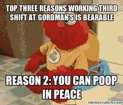 Third Shift Meme - three reasons working third shift at gordman s is bearable