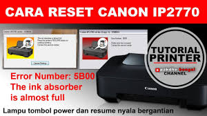 tool reset printer canon ip2770 cara reset printer canon ip2770 error number 5b00 the ink absorber