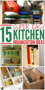 Diy Kitchen Organization Ideas 15 Super Easy Kitchen Organization Ideas