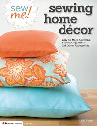 home sew catalog sew me sewing home decor fox chapel publishing