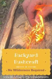 backyard bushcraft skills no wilderness required survival sherpa