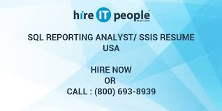 Ssis And Ssrs Resume Sql Reporting Analyst Ssis Resume Hire It People We Get It Done