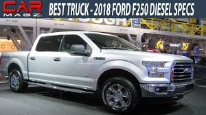 Ford F250 Truck Specs - 2018 ford f250 diesel specs and price youtube