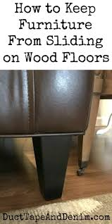 how to stop furniture from sliding on wood floors furniture