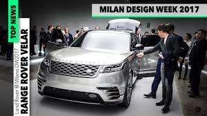 range rover velar star at milan design week the awesome design