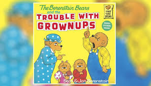 Berenstein Bears Books The Berenstein Bears Aren U0027t Real And More Lies Parents Have To Face