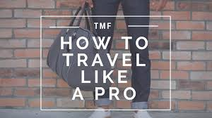 how to travel images How to travel like a pro 2 looks tips for traveling light jpg