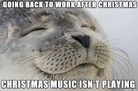 After Christmas Meme - going back to work after christmas holidays adviceanimals