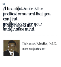 mridha m d a beautiful smile is the prettiest ornament that you