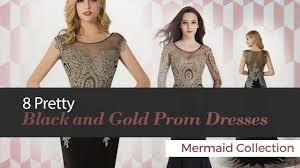 8 pretty black and gold prom dresses mermaid collection youtube