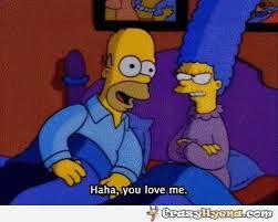 You Love Me Meme - homer simpson haha you love me