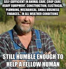 Heavy Equipment Memes - self sufficient in animal care crop care heavy equipment