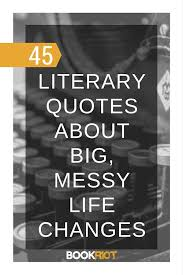45 literary quotes about big changes