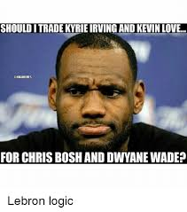 Chris Bosh Meme - should itrade kyrie irving and kevin love unbamemes for chris bosh