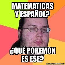 Pokemon Memes En Espa Ol - meme friki matematicas y español qué pokemon es ese 72153