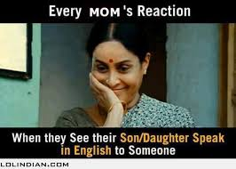Speak English Meme - indian mom s reaction when she hears her children speak english