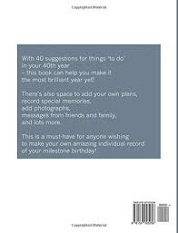 birthday yearbook the 40th birthday yearbook 40 things to do in your 40th year