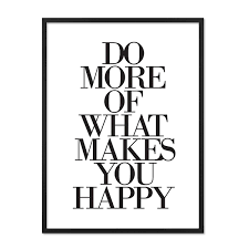 schwarz weiß sprüche design poster do more of what makes you happy 30x40 cm schwarz