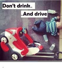Drink Driving Memes - don t drink and drive drinking meme on esmemes com