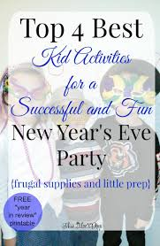 how to plan a new year u0027s eve party with kids miss mae u0027s days