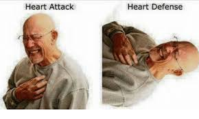 Heart Attack Meme - heart attack heart defense dank meme on me me