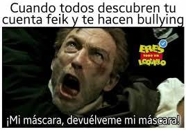 Memes De Bullying - dopl3r com memes cuando todos descubren tu cuenta feik y te