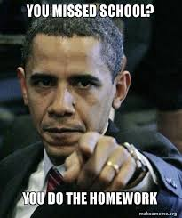 Homework Meme - you missed school you do the homework angry obama make a meme