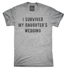 i survived my s wedding i survived my daughters wedding t shirt hoodie tank top chummy