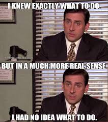 I Knew It Meme - the office isms michael scott memes