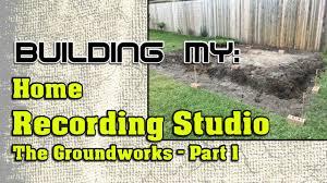 Home Recording Studio Design Book Building My Home Recording Studio Part 1 The Ground Works Youtube