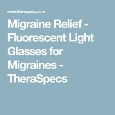 fluorescent lights and migraines migraine relief fluorescent light glasses for migraines