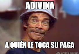 Meme Don Ramon - meme don ramon paga memes en internet crear meme com