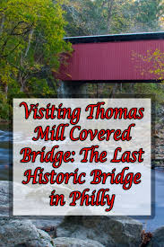 how to get to thomas mill covered bridge in philadelphia pa