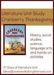 literature unit study ideas for cranberry thanksgiving by wende and