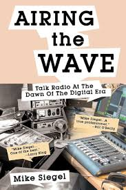 airing airing the wave talk radio at the dawn of the digital era mike