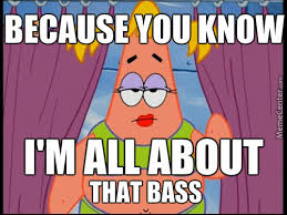All About Meme - all about that bass by squireofbread meme center