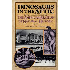 dinosaurs in the attic an excursion into the american museum of