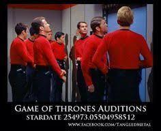 Red Shirt Star Trek Meme - startrek game of thrones auditions in the future startrek