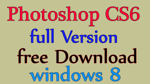 adobe photoshop full version free download for windows adobe photoshop cs6 free download full version for windows 8 install