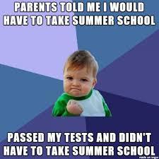 Summer School Meme - no summer school yay meme on imgur