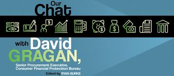 consumer financial protection bureau our with david gragan senior procurement executive consumer