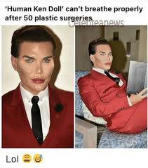 Meme Plastic Surgery - human ken doll can t breathe properly after 50 plastic surgeries