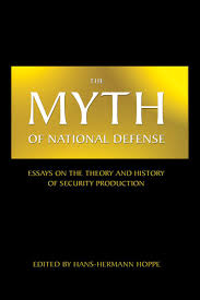 the myth of national defense essays on the theory and history of
