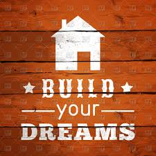 build your house free build your dreams with house icon on wooden background royalty