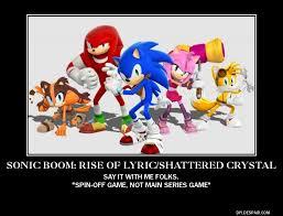 Sonic Boom Meme - image sonic boom wii u 3ds demotivational by lightyearpig d7l188b