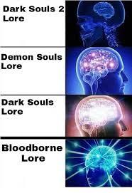 Dark Souls 2 Meme - dark souls 2 lore demon souls lore dark souls lore bloodborne lore