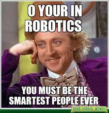 I Am Smart Meme - 3 awesome first robotics memes frcnation