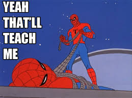 60s Spiderman Memes - 60s spiderman meme thread go ign boards