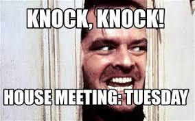 Meeting Meme - meme maker knock knock house meeting tuesday
