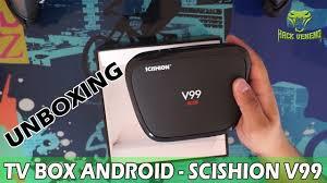 android tv hack android tv box scishion v99 unboxing y primeras impresiones
